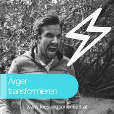 5 Schritte um Ärger in positive Veränderung zu transformieren!