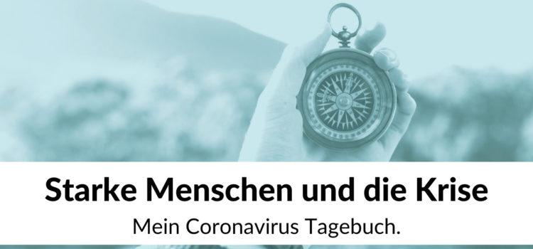 Starke Menschen & die Krise. Mein Coronavirus Tagebuch.